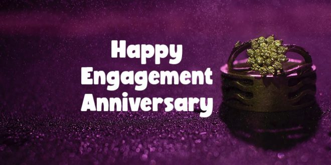 Engagement Anniversary Wishes and Quotes