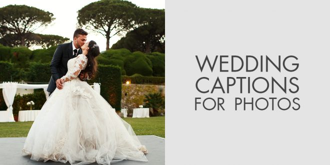 Instagram Captions for Wedding Photos of Bride and Groom